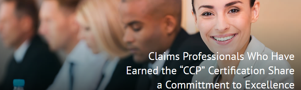 Claims Professionals Who Have Earned the CCP Certification Share a Commitment to Excellence