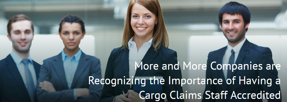 More and More Companies are Recognizing the Importance of Having a Cargo Claims Staff Accredited